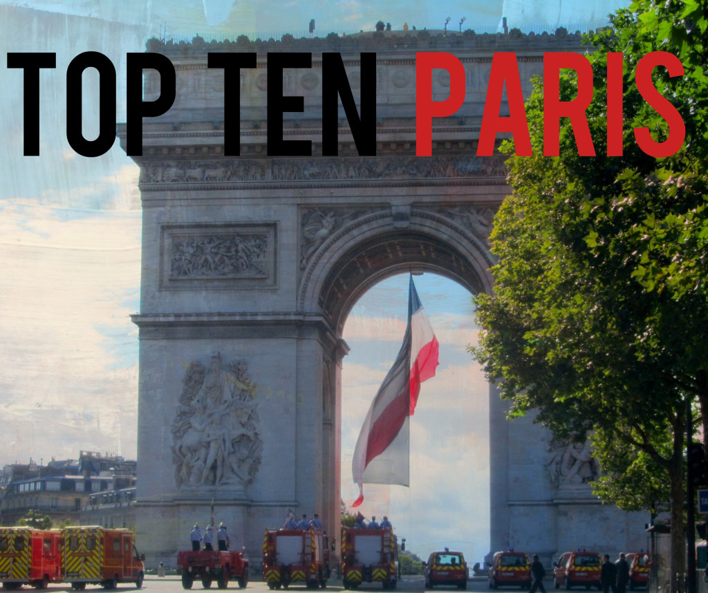 The 10 Things I Always Do In Paris: Top Ten Things To Do In Paris