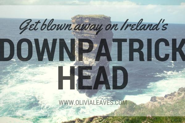 Get Blown Away on Ireland's Downpatrick Head