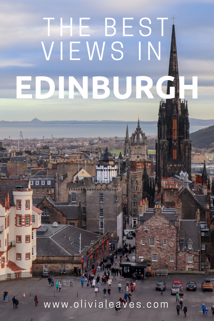 Where to find the best views in Edinburgh | Olivia Leaves