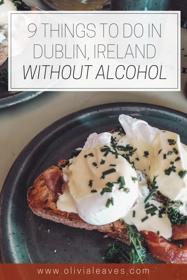 Olivia Leaves | 9 Things to Do in Dublin Without Alcohol