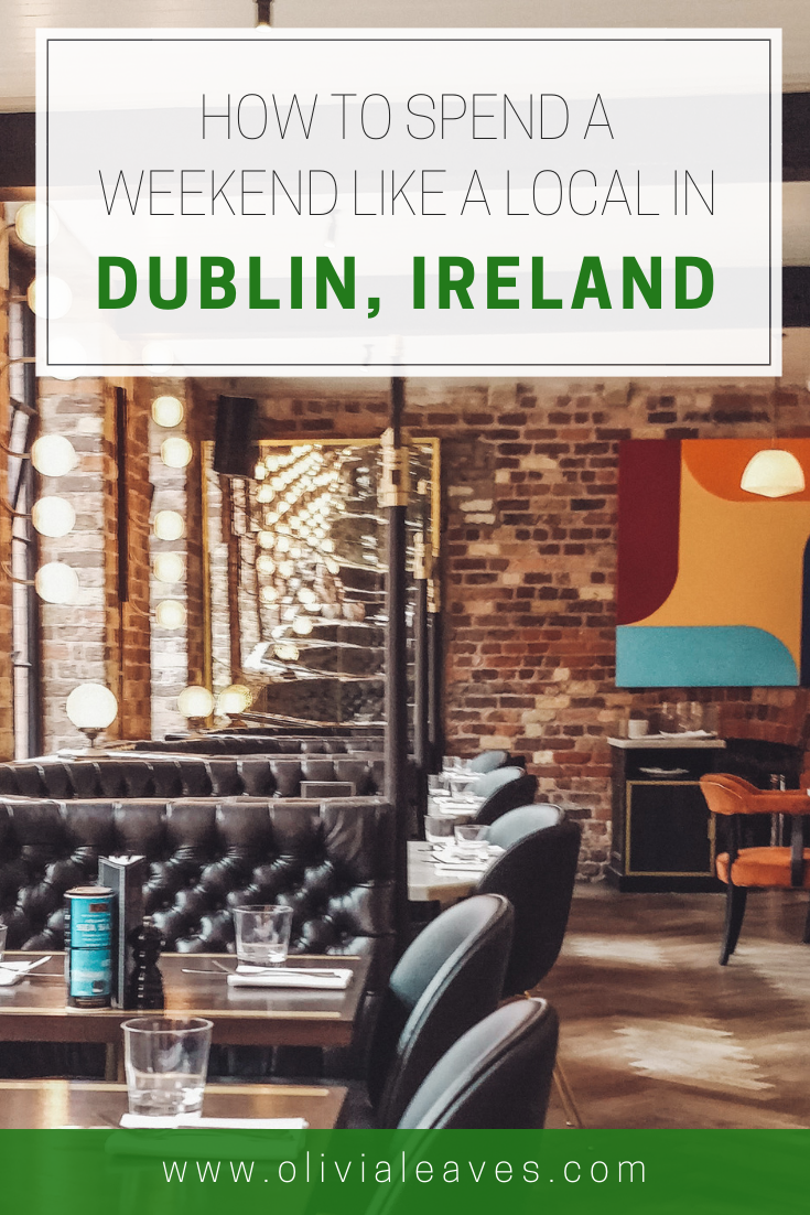An Itinerary for a Local Weekend in Dublin | Olivia Leaves
