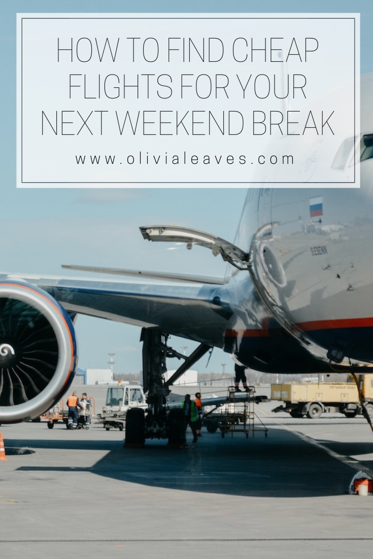 Olivia Leaves | How to Find Cheap Flights for a Weekend Break
